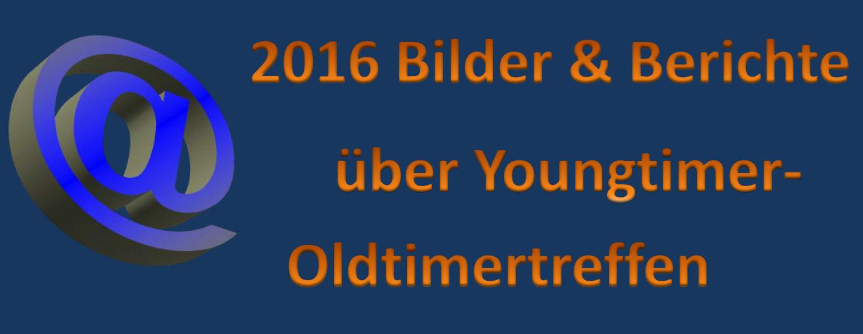 Oldtimer-Treffen Youngtimer- Treffen 2016