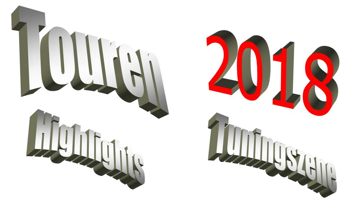 Touren, Highlights, Tuningszene 2018